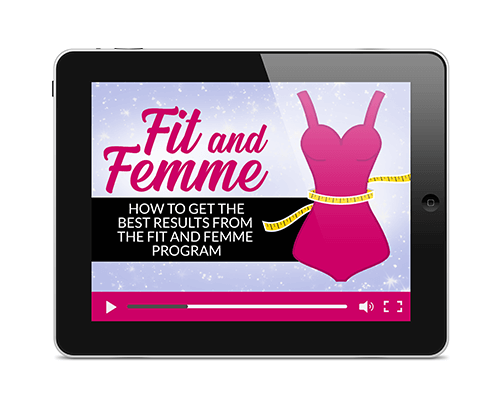 Fit and Femme - How to Get the Best Results from the Fit and Femme Program