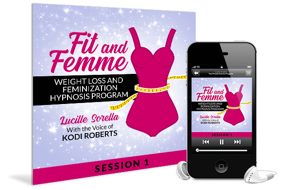 Fit and Femme - Weight Loss and Feminization Hypnosis Program Session 1